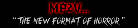 MP2V-the new format of horror